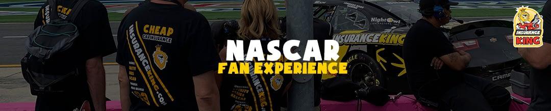 Insurance King's NASCAR Fan Experience